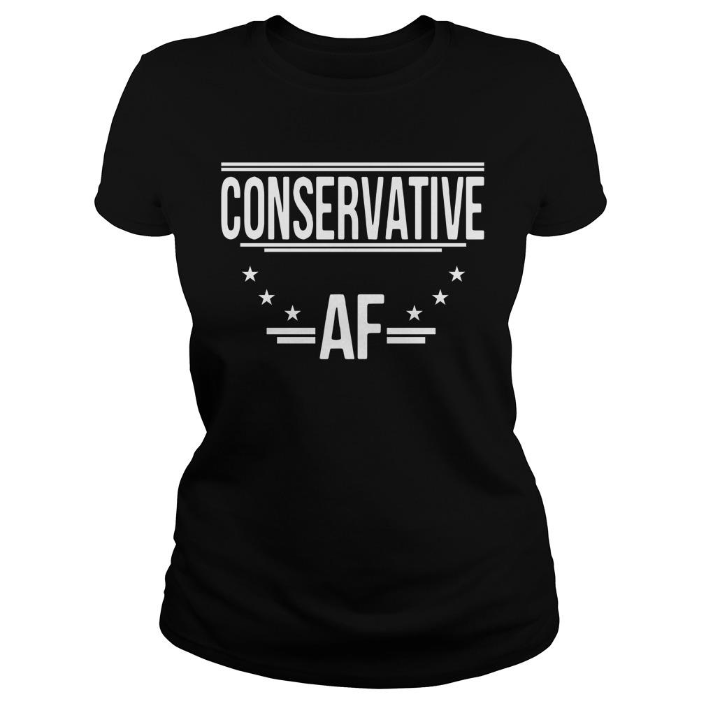 Conservative AF Shirt ladies tee