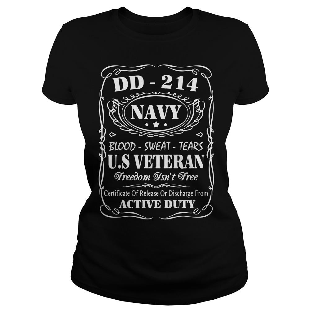 Dd 214 Navy Blood Sweat Tear Us Veteran freedom Isn't Free Shirt ladies tee