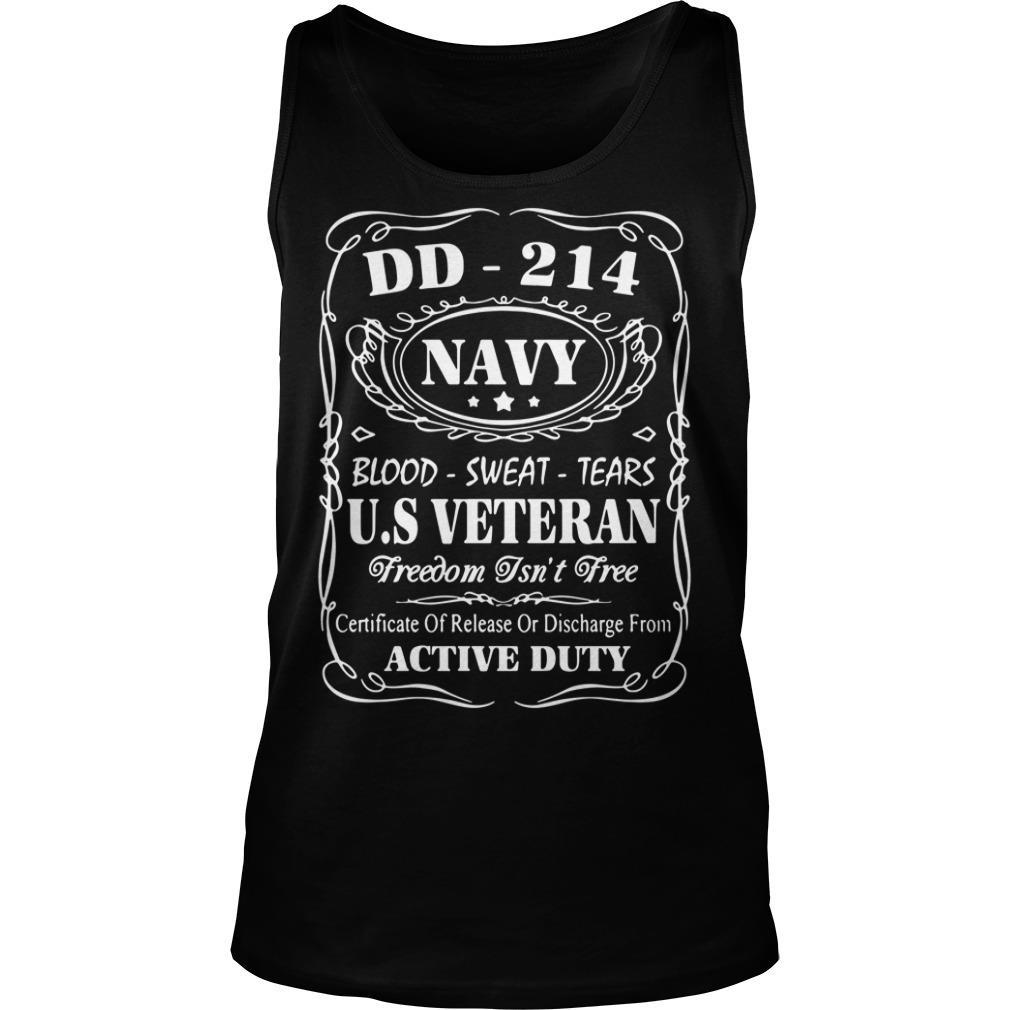 Dd 214 Navy Blood Sweat Tear Us Veteran freedom Isn't Free Shirt tank top