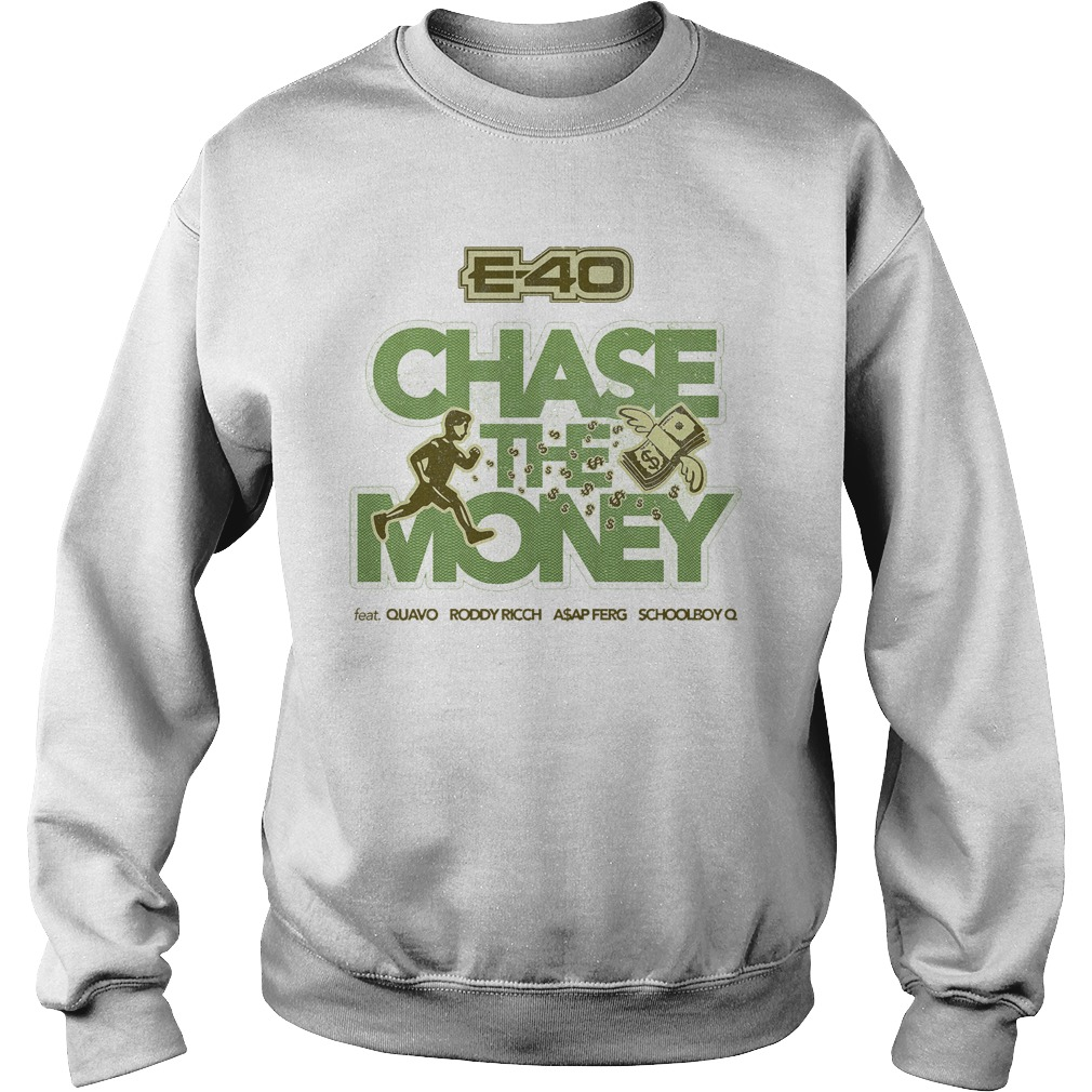 E 40 Chase The Money Shirt sweater