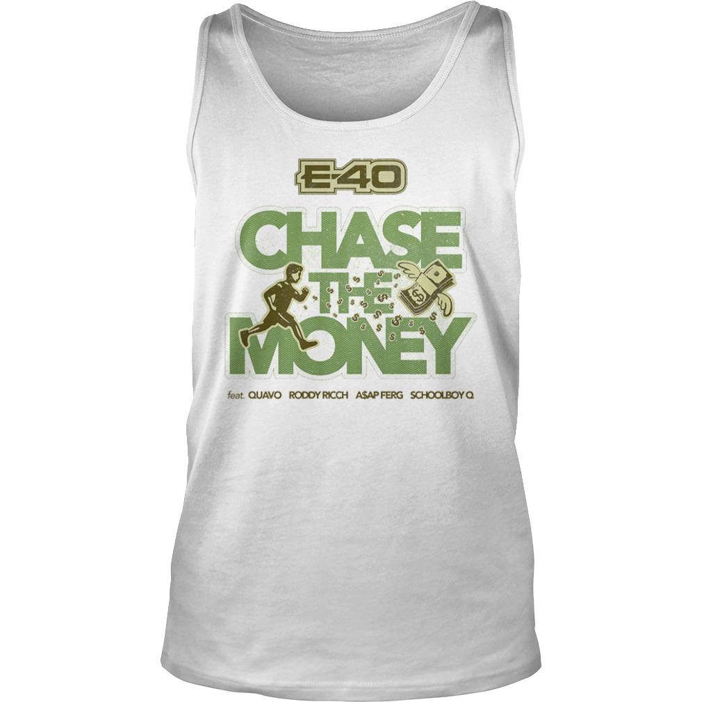 E 40 Chase The Money Shirt tank top
