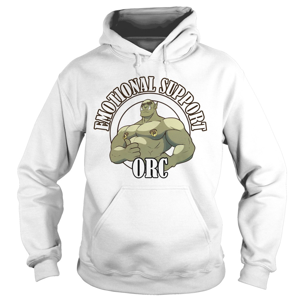Emotional Support ORC Shirt hoodie
