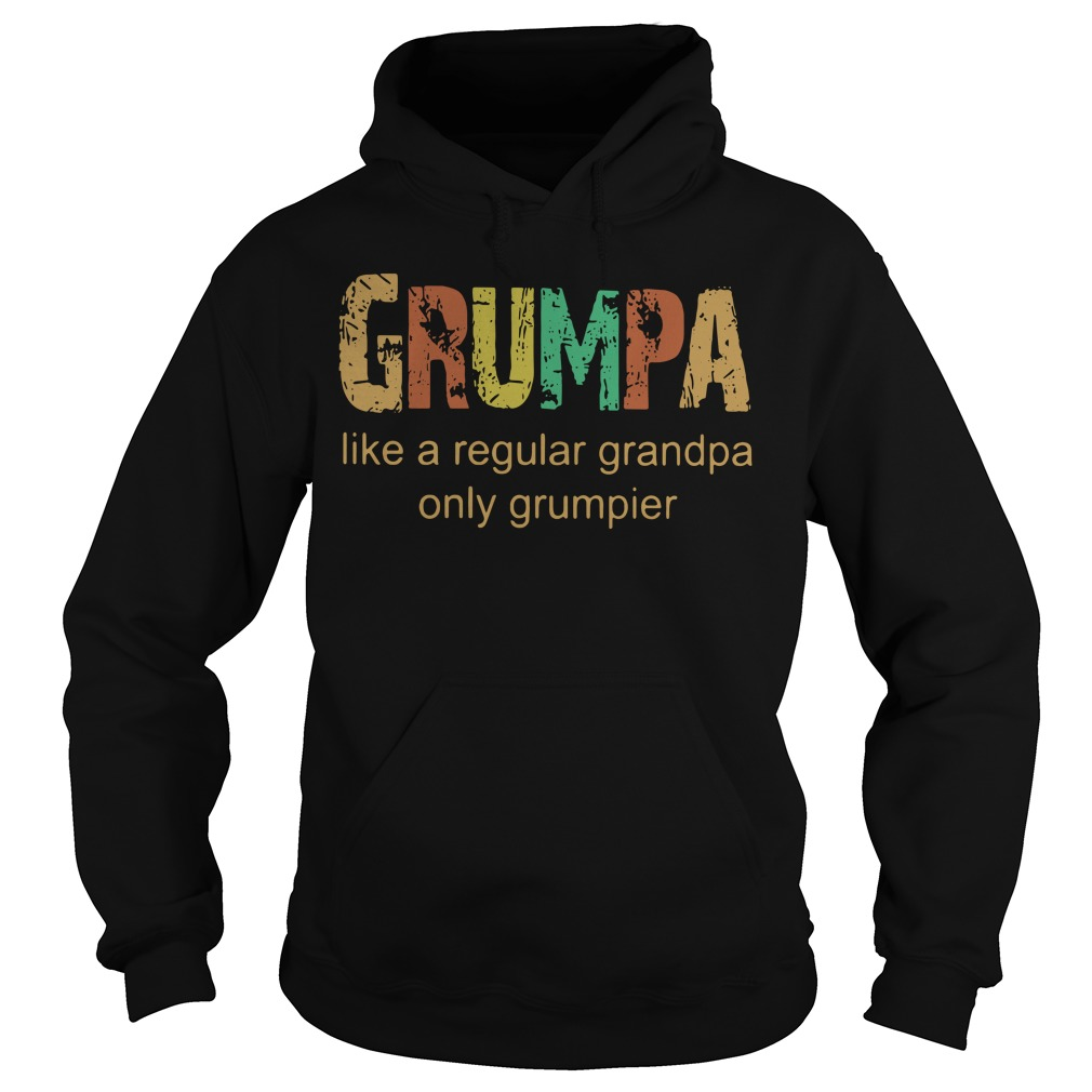Grumpa - It's like Grandpa Only Grumpier - Funny Pap Shirt hoodie