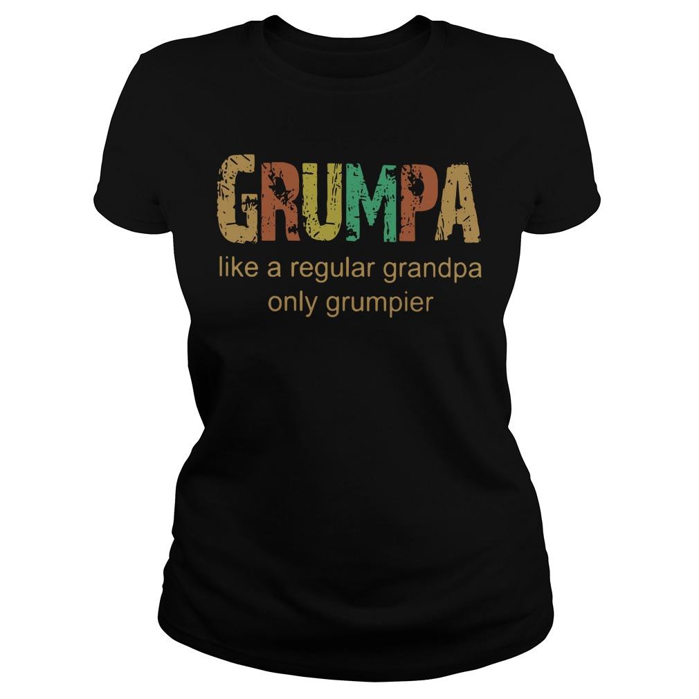 Grumpa - It's like Grandpa Only Grumpier - Funny Pap Shirt ladies tee