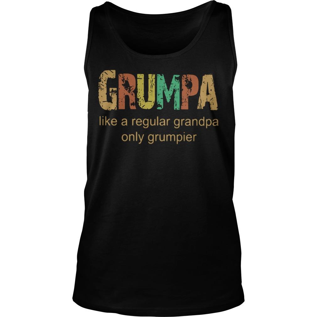 Grumpa - It's like Grandpa Only Grumpier - Funny Pap Shirt tank top