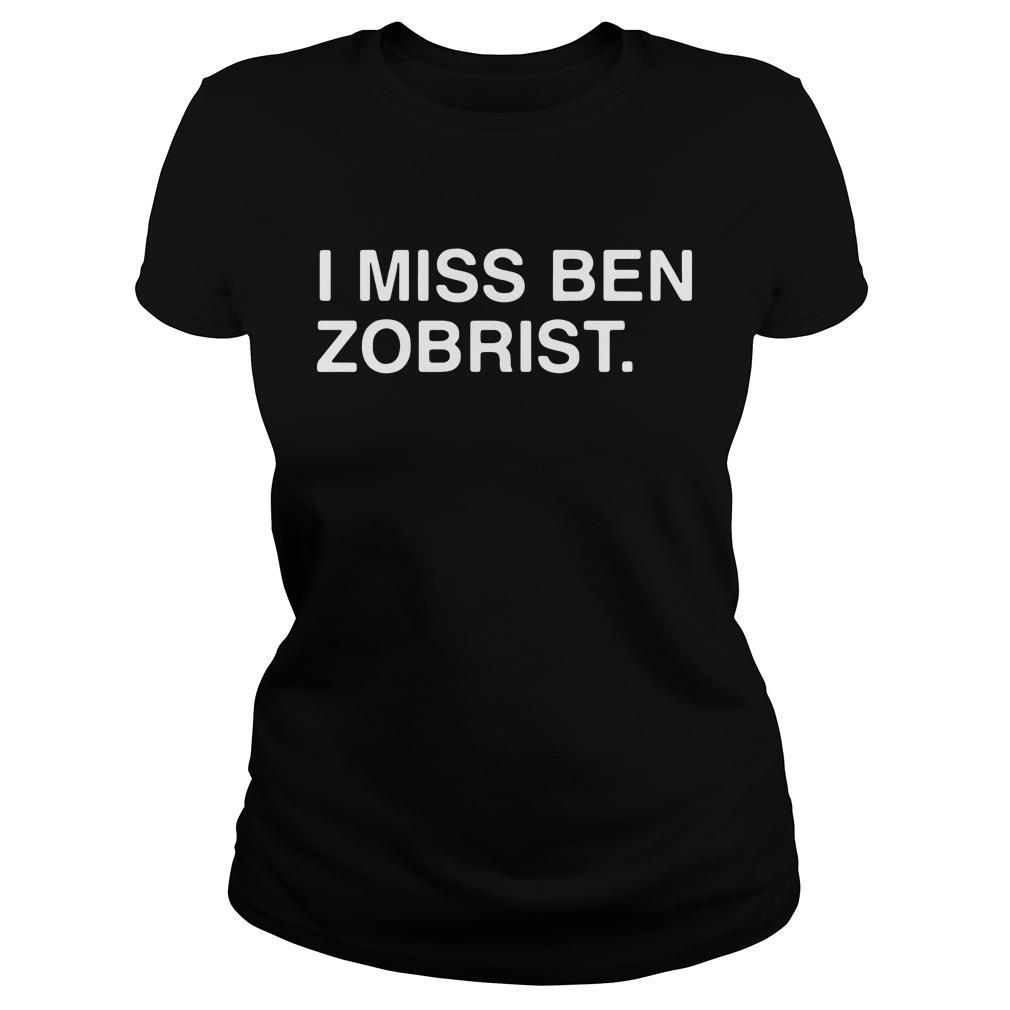 I Miss Ben Zobrist Shirt ladies tee