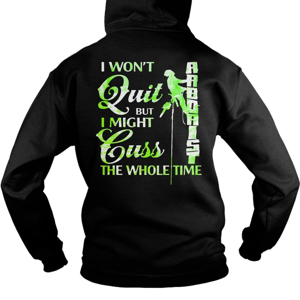 I Won't Quit But I Might Cuss The Whole Time Shirt hoodie