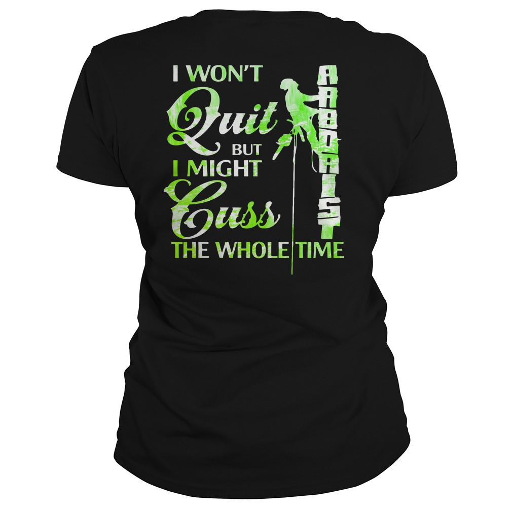I Won't Quit But I Might Cuss The Whole Time Shirt ladies tee
