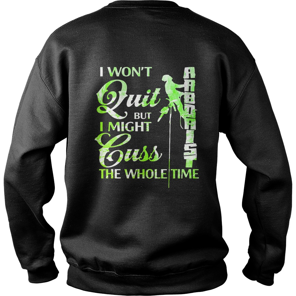 I Won't Quit But I Might Cuss The Whole Time Shirt sweater