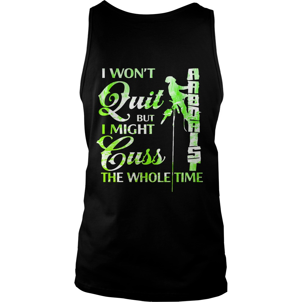 I Won't Quit But I Might Cuss The Whole Time Shirt tank top