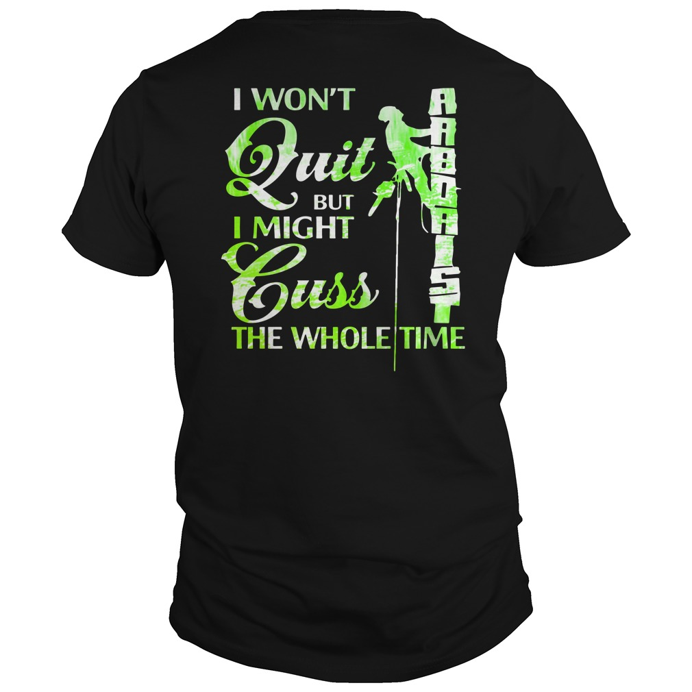 I Won't Quit But I Might Cuss The Whole Time Shirt
