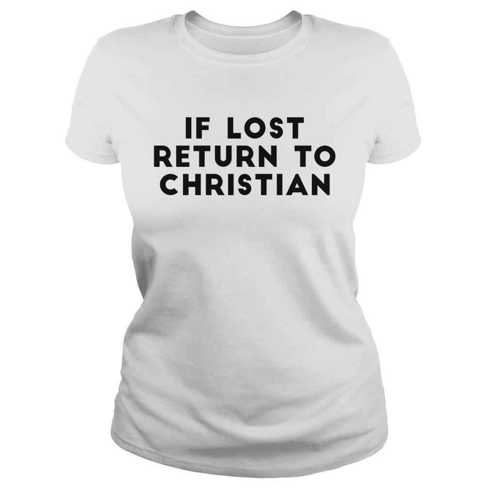 If Lost Return To Christian Shirt ladies tee