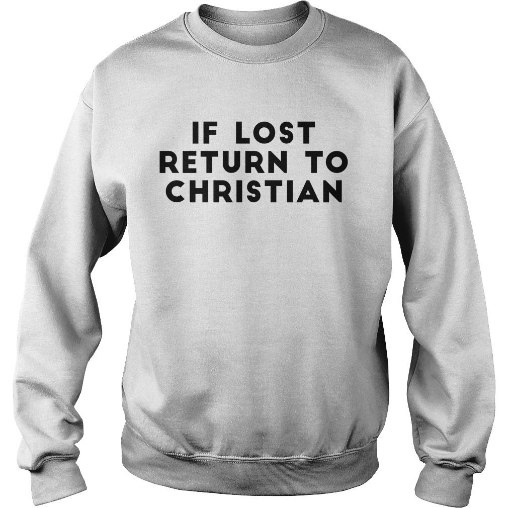If Lost Return To Christian Shirt sweater
