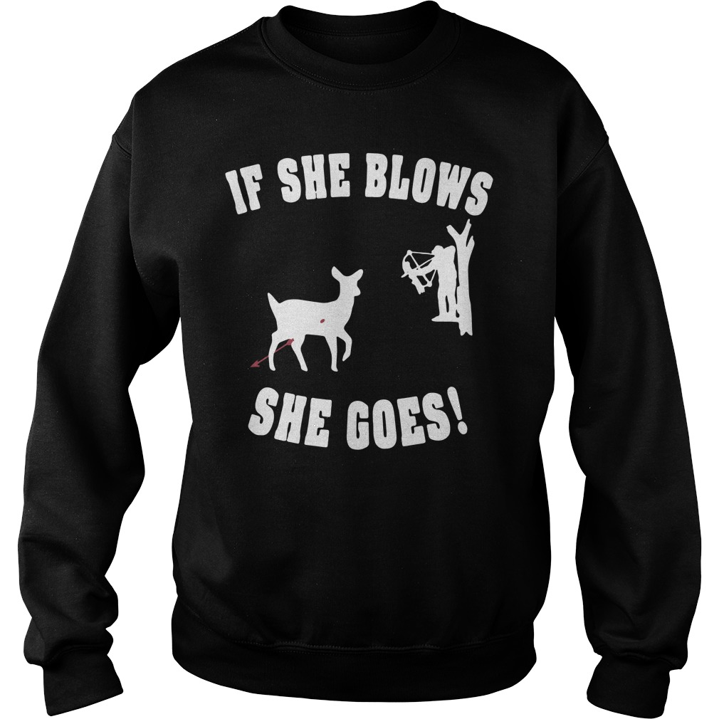 If She Blows She Goes Shirt sweater