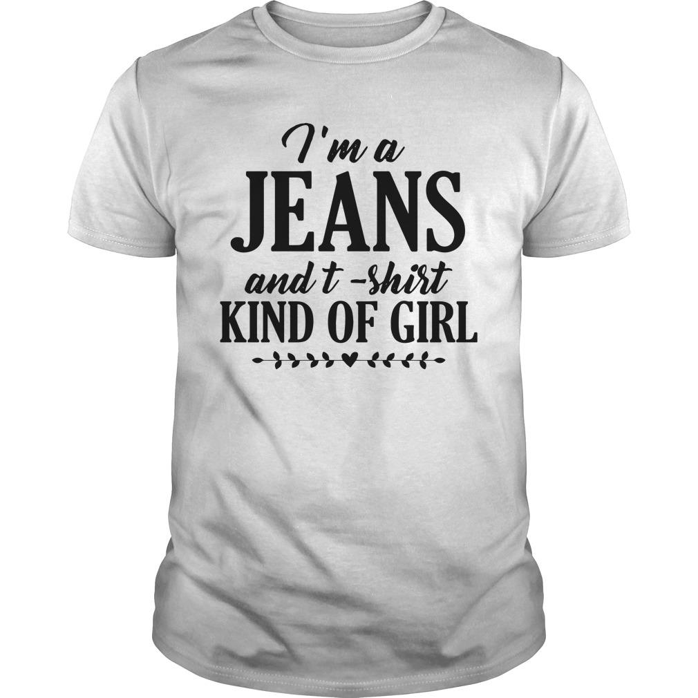 I'm A Jeans And T-Shirt Kind Girl Shirt
