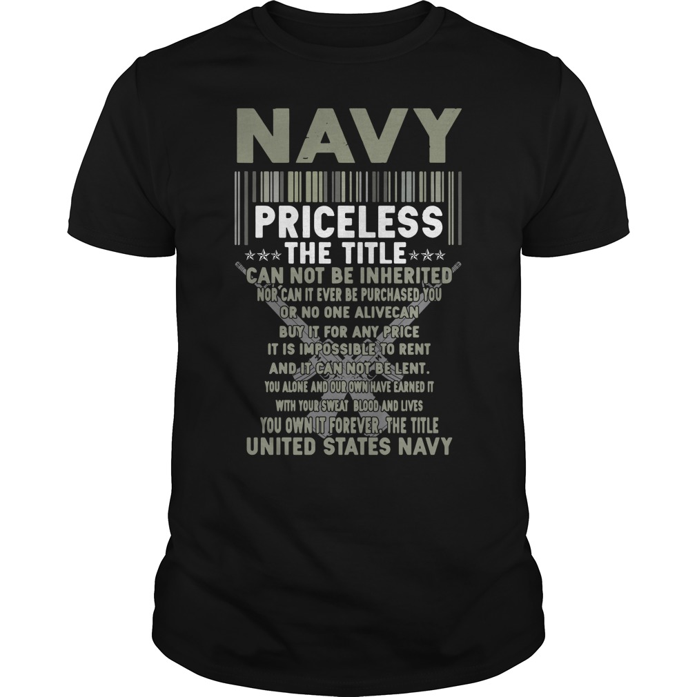 Navy Priceless The Title Cannot Be Inherited Shirt