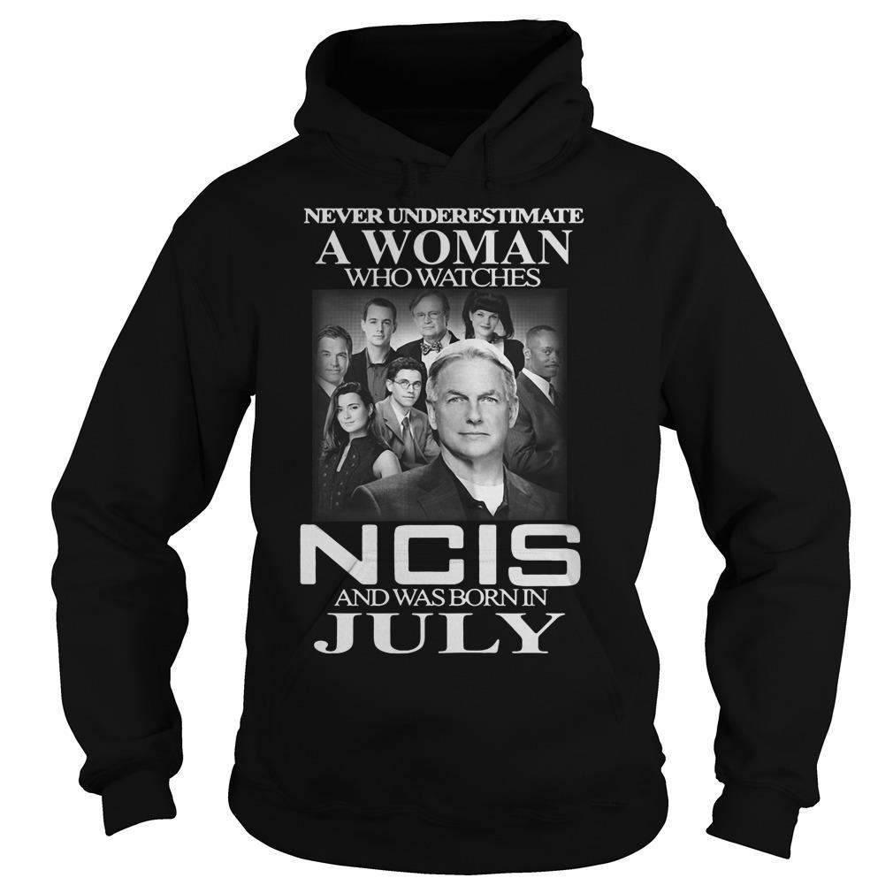 Never Underestimate A Man Who Watches Ncis And Was Born In July Shirt hoodie