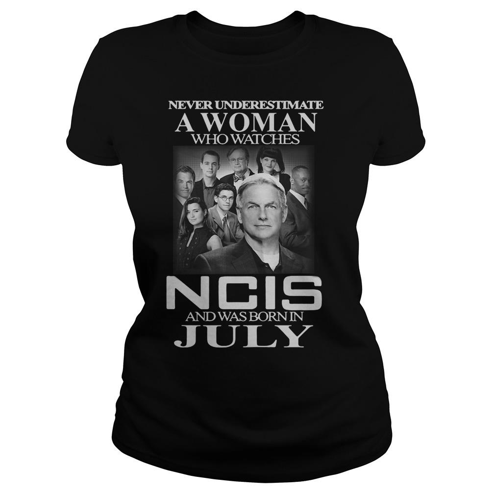 Never Underestimate A Man Who Watches Ncis And Was Born In July Shirt ladies tee