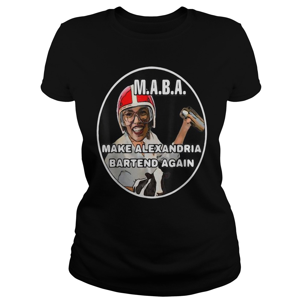 Nice MABA Make Alexandria Bartend Again Shirt ladies tee
