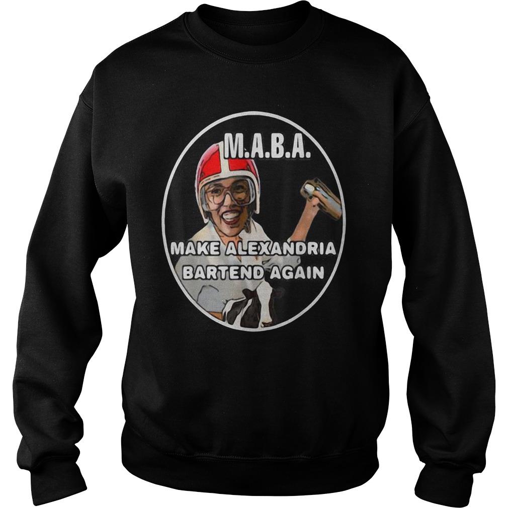Nice MABA Make Alexandria Bartend Again Shirt sweater