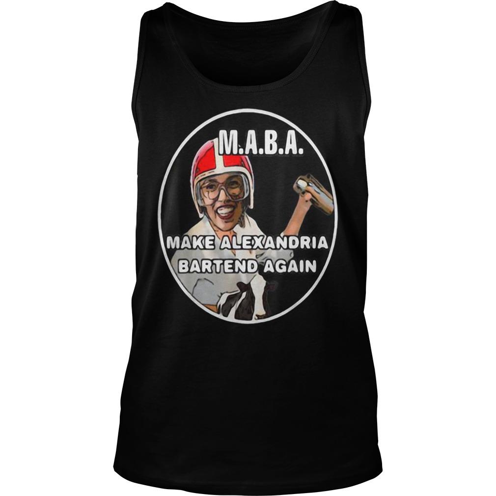 Nice MABA Make Alexandria Bartend Again Shirt tank top