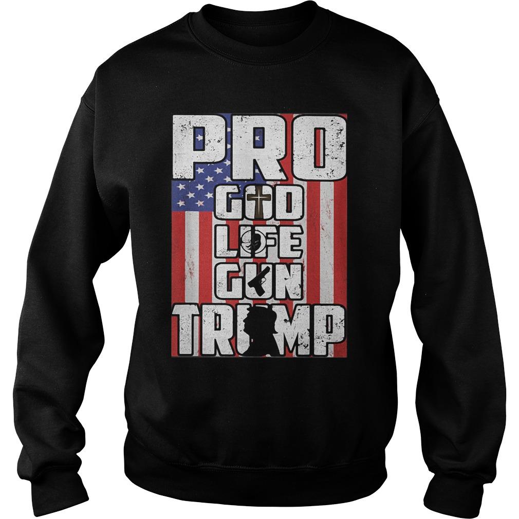 Pro God Life Gun Trump 2020 Shirt sweater