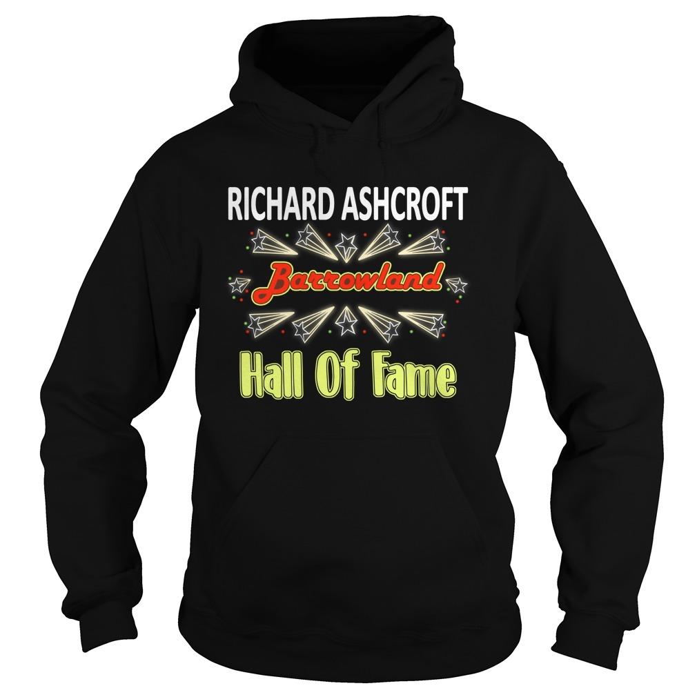 Richard Ashcroft Barrowland Hall Of Fame Shirt hoodie