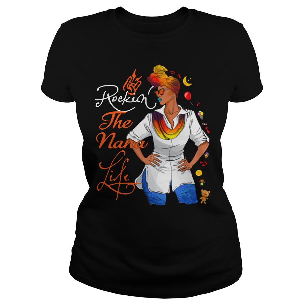 Rockin' The Nana Life Shirt ladies tee