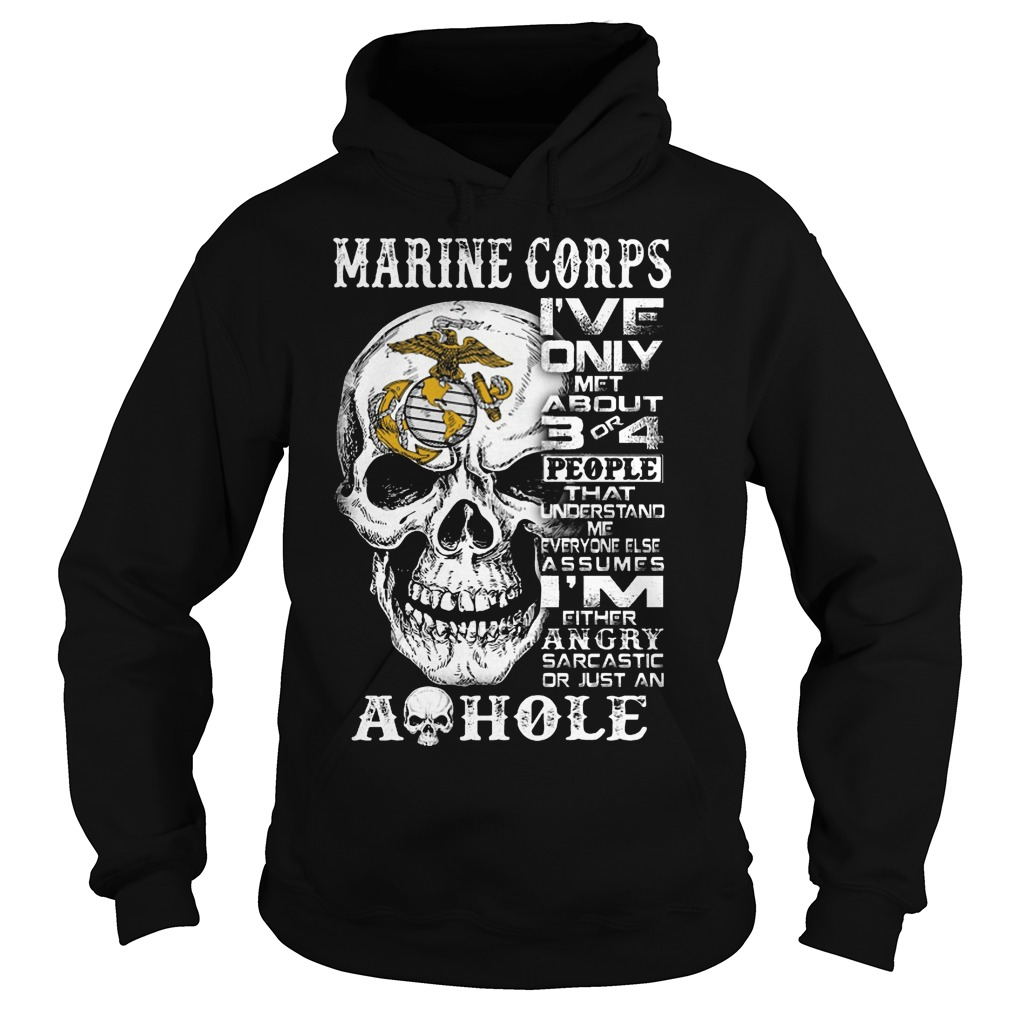 Skull Marine Corps I've Only Met About 3 Or 4 People That Understand Me Shirt hoodie