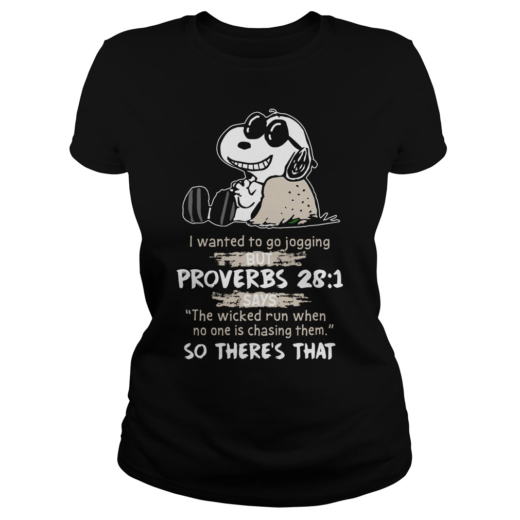 Snoopy I Wanted To Go Jogging But Proverbs 28 1 Shirt ladies tee