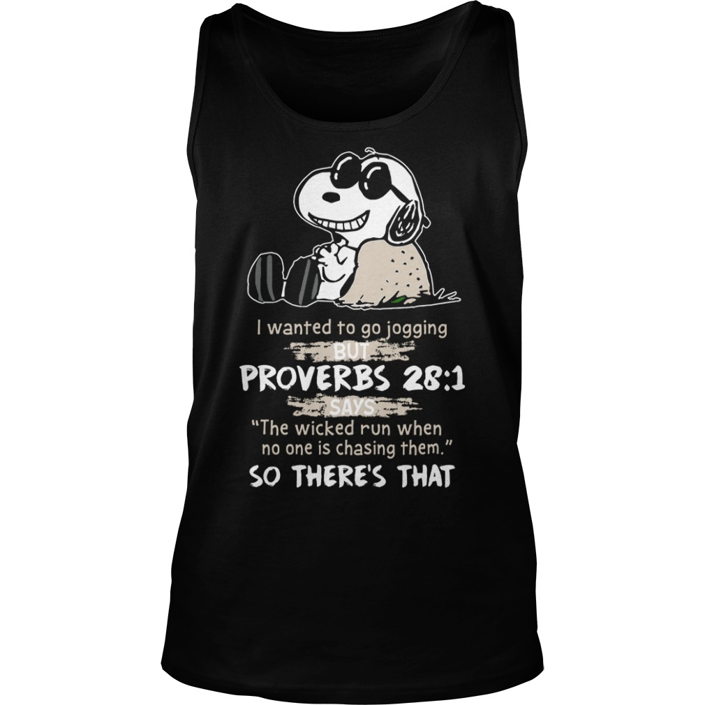 Snoopy I Wanted To Go Jogging But Proverbs 28 1 Shirt tank top