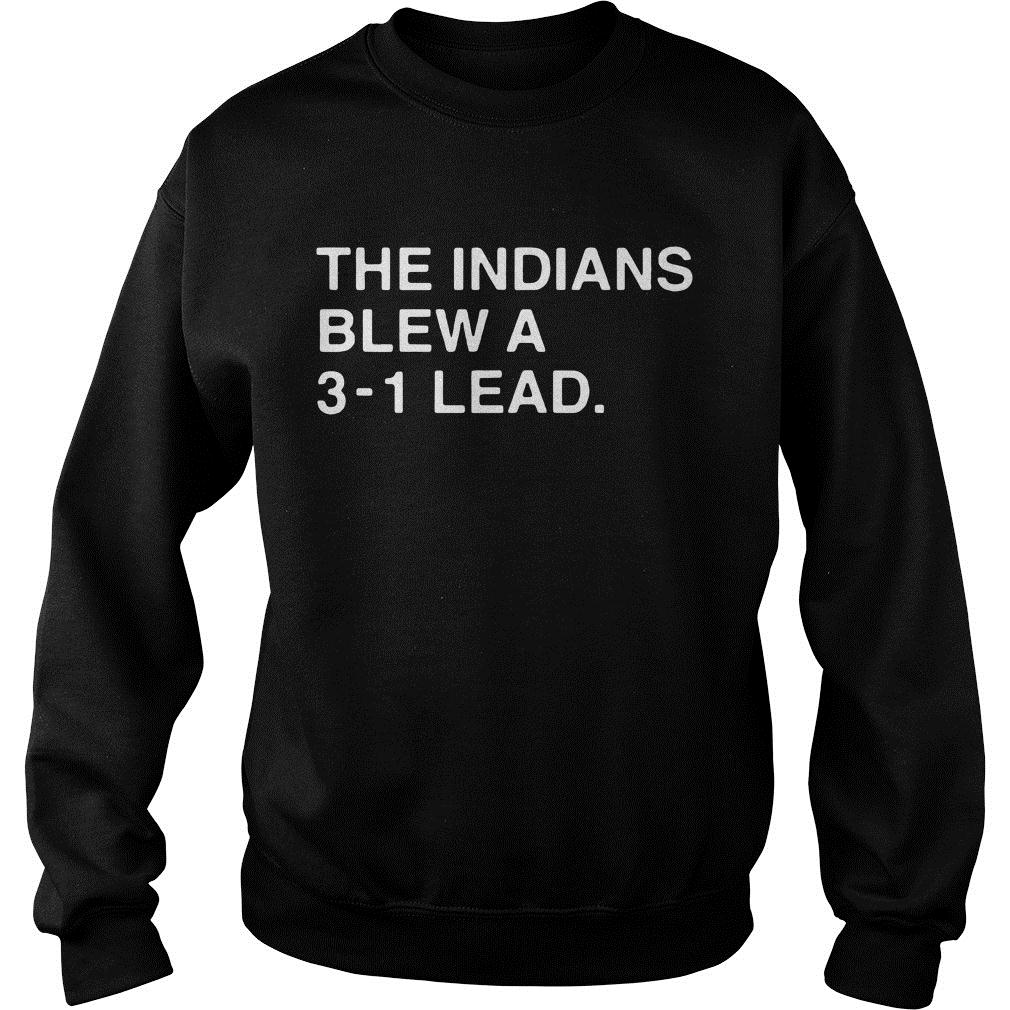 The Indians Blew A 3 1 Lead Shirt sweater