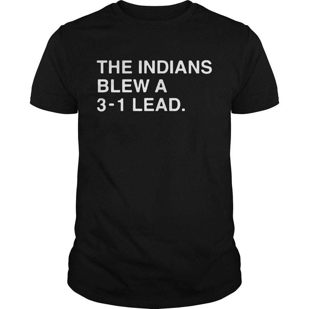 The Indians Blew A 3 1 Lead Shirt