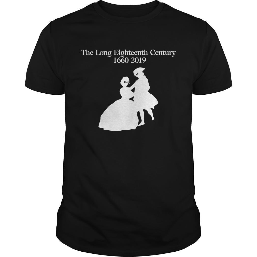 The Long Eighteenth Century 1660 2019 Shirt