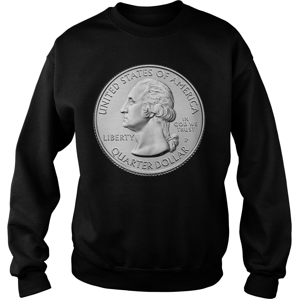 United States Of America Liberty In God We Trust Quarter Dollar Shirt sweater