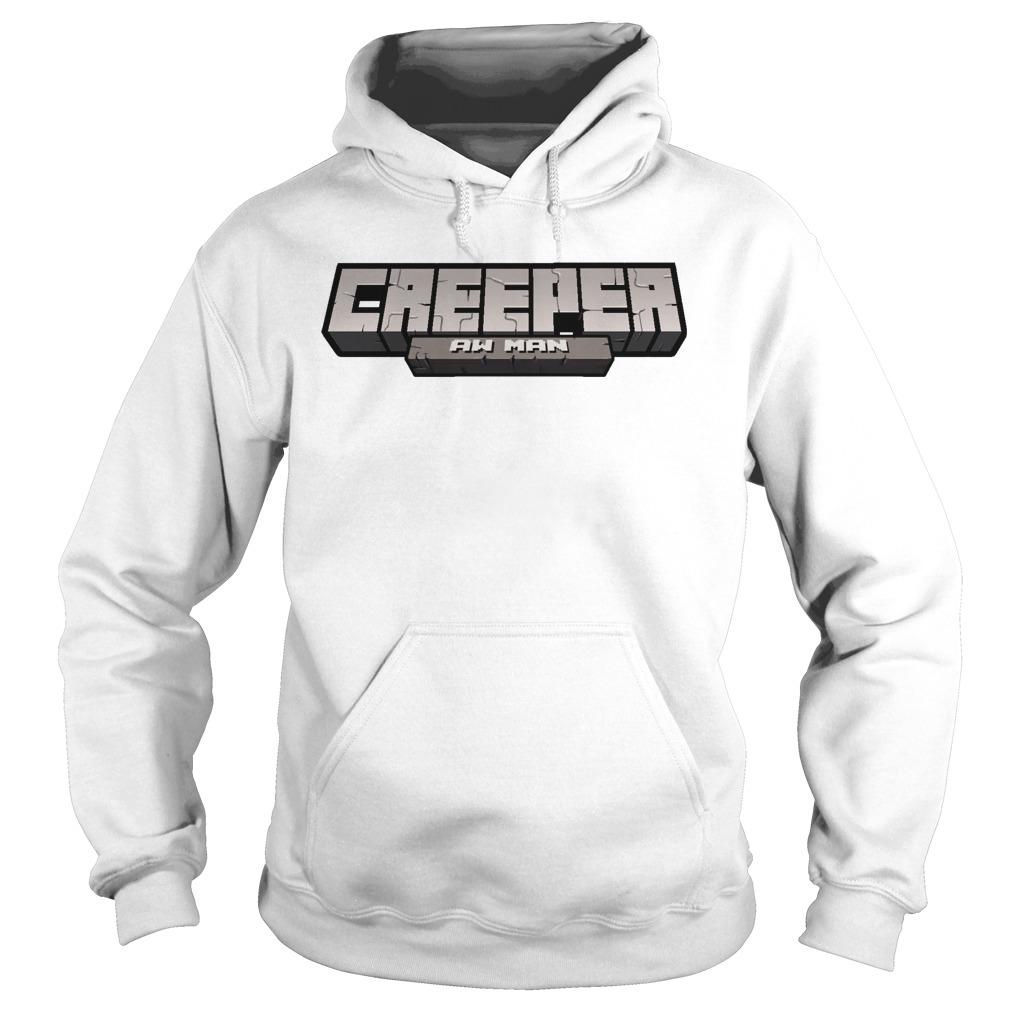 Creeper Aw Man Shirt hoodie