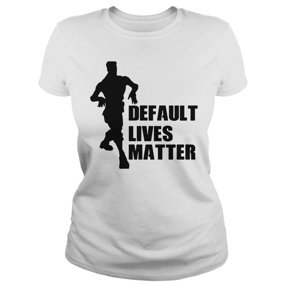 Default Lives Matter Shirt ladies tee