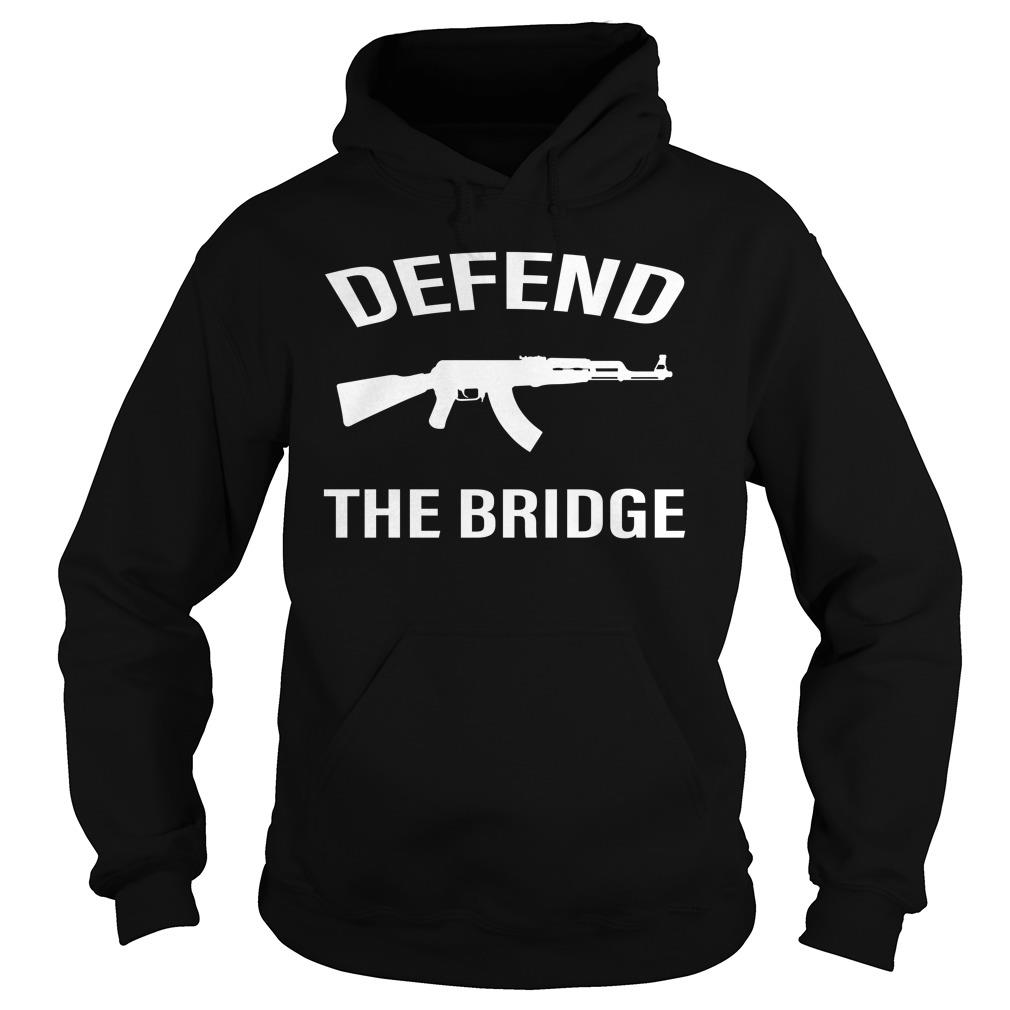 Defend The Bridge Black Shirt hoodie