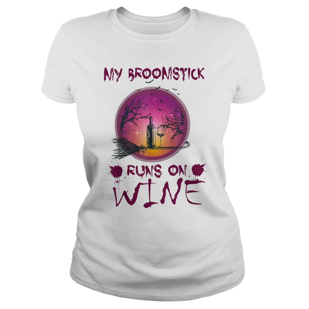 Halloween My Broomstick Runs On Wine Shirt ladies tee