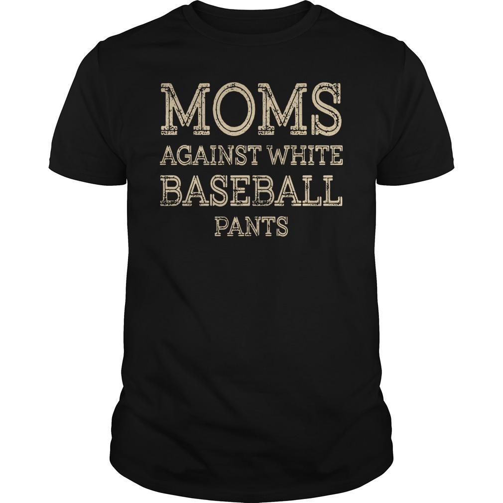 Moms Against White Baseball Pants Shirt