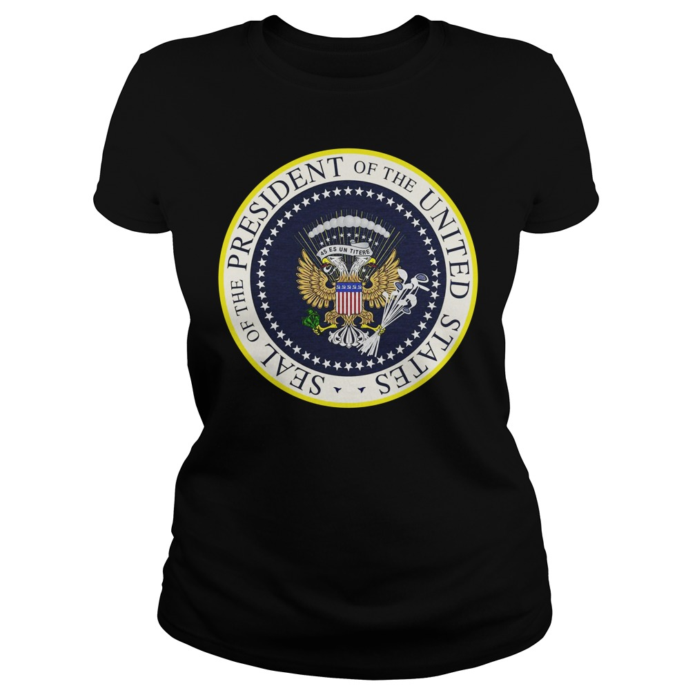 Seal Of The President Of The United States Shirt ladies tee