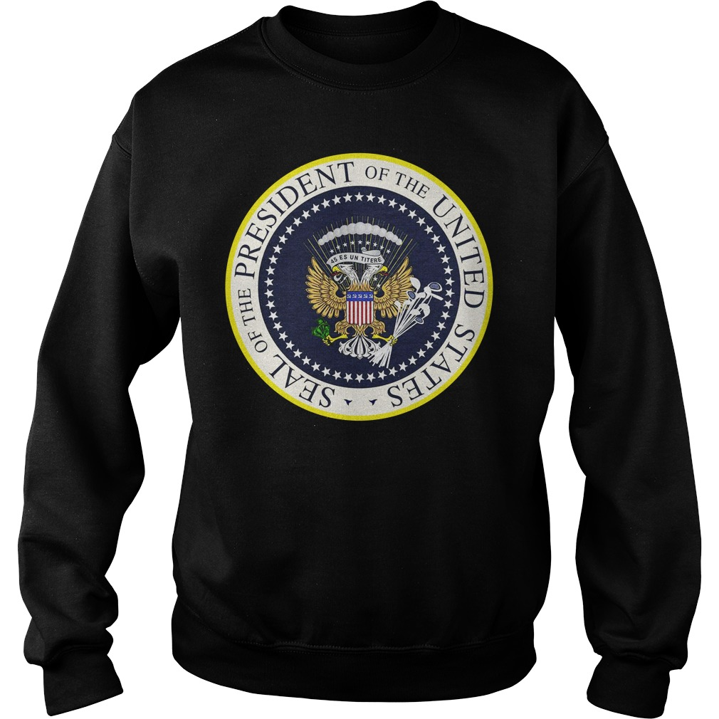 Seal Of The President Of The United States Shirt sweater