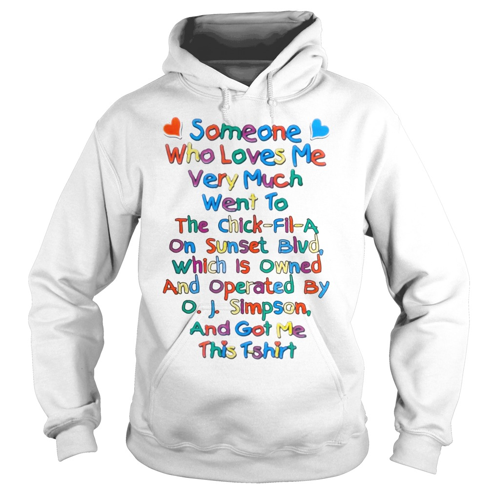 Someone Who Loves Me Very Much Went To The Chick-Fil-A On Sunset Blvd Shirt hoodie