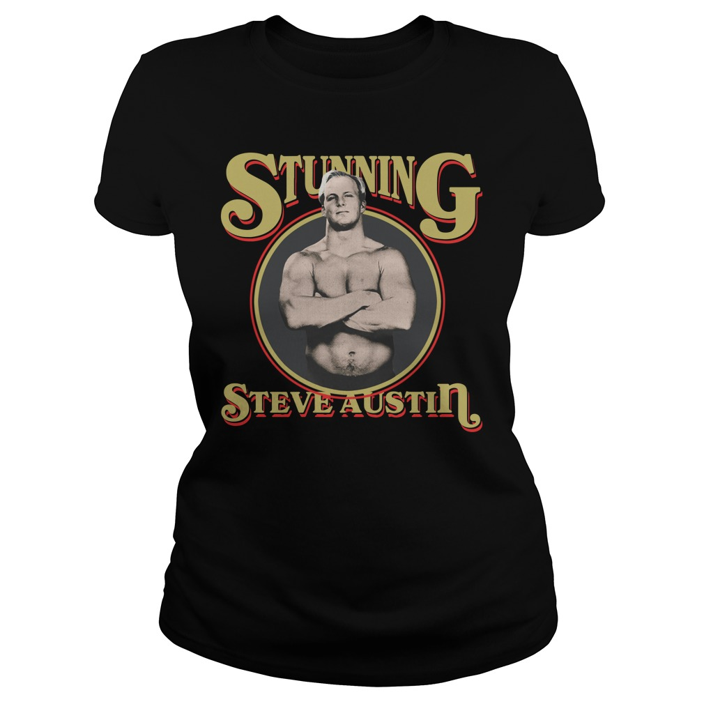 Stunning Steve Austin Shirt ladies tee