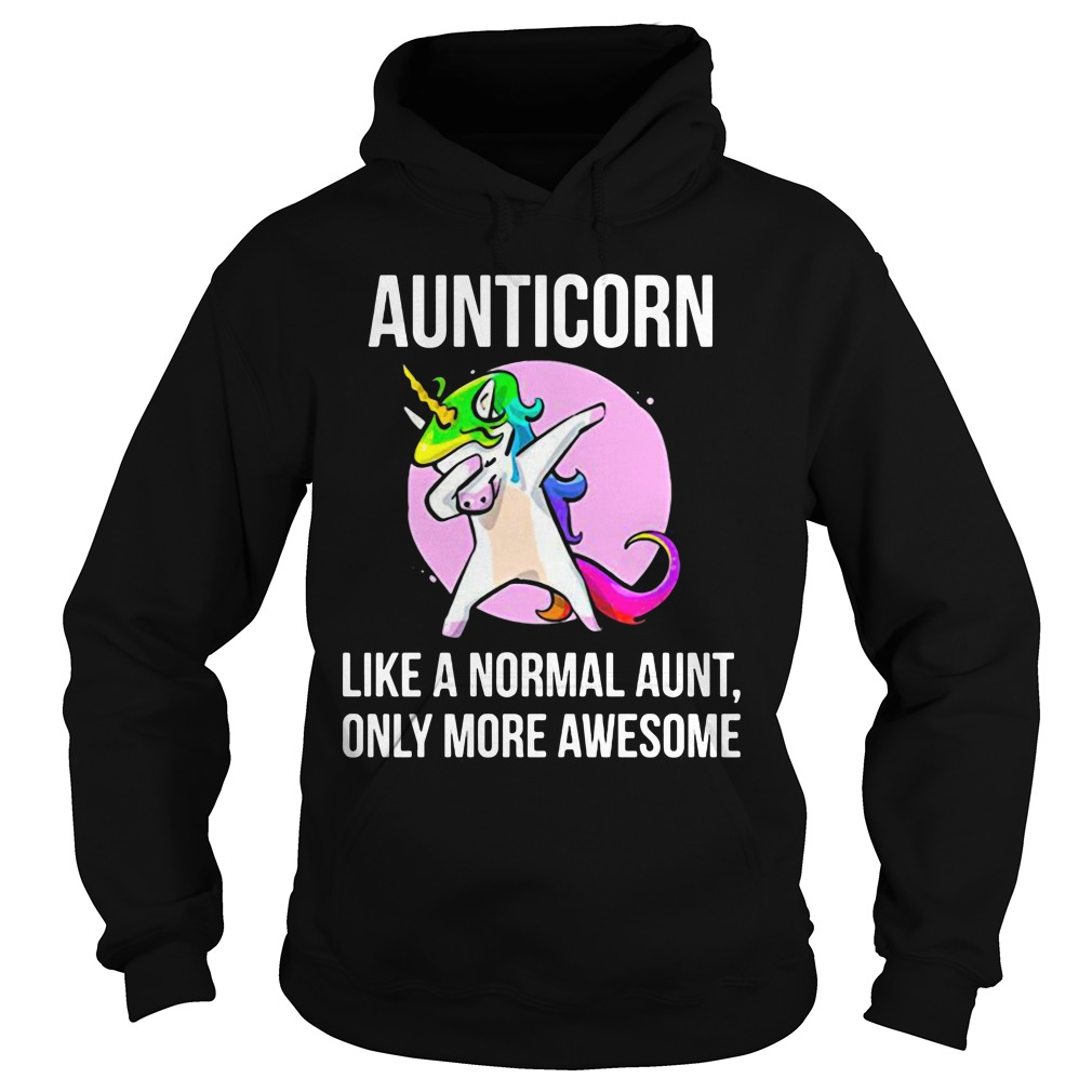 The Aunticorn Like A Normal Aunt Only More Awesome Funny Shirt hoodie