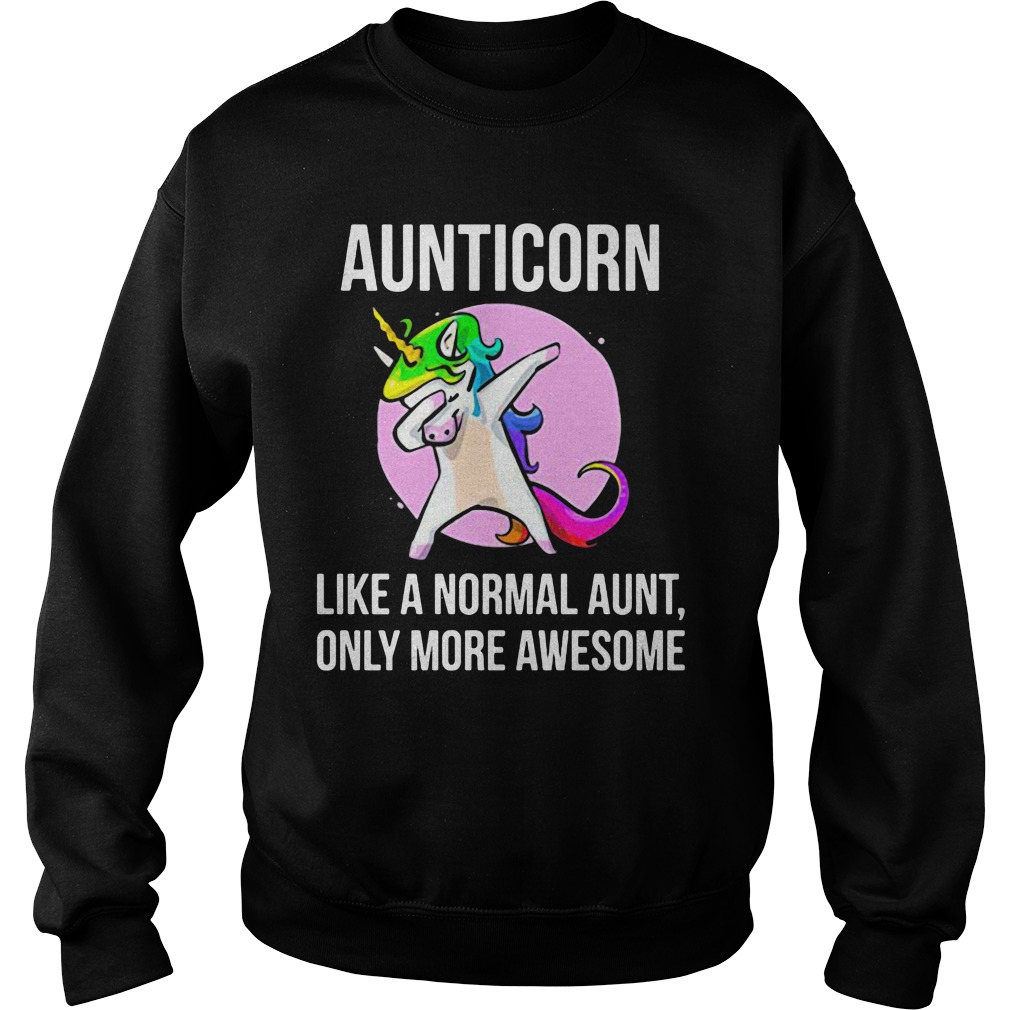 The Aunticorn Like A Normal Aunt Only More Awesome Funny Shirt sweater