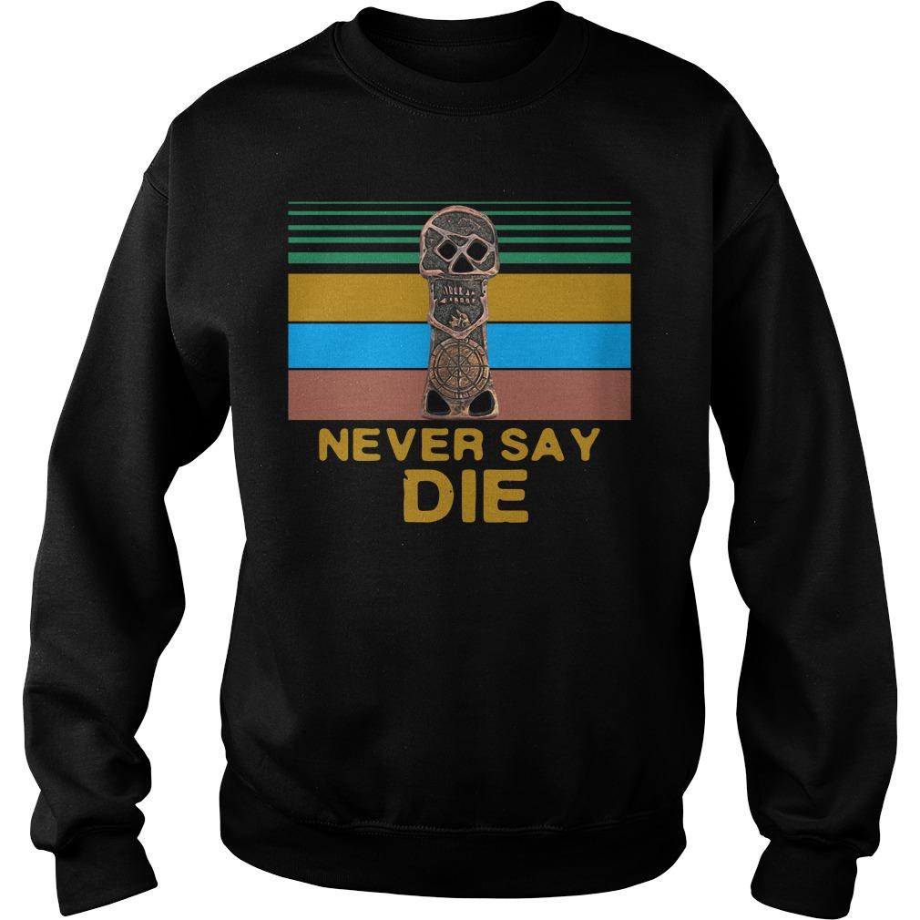 The Goonies Skull Never Say Die Shirt sweater