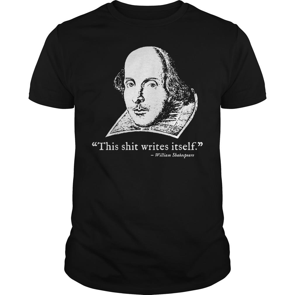 This Shit Writes To Self William Shakespeare Shirt