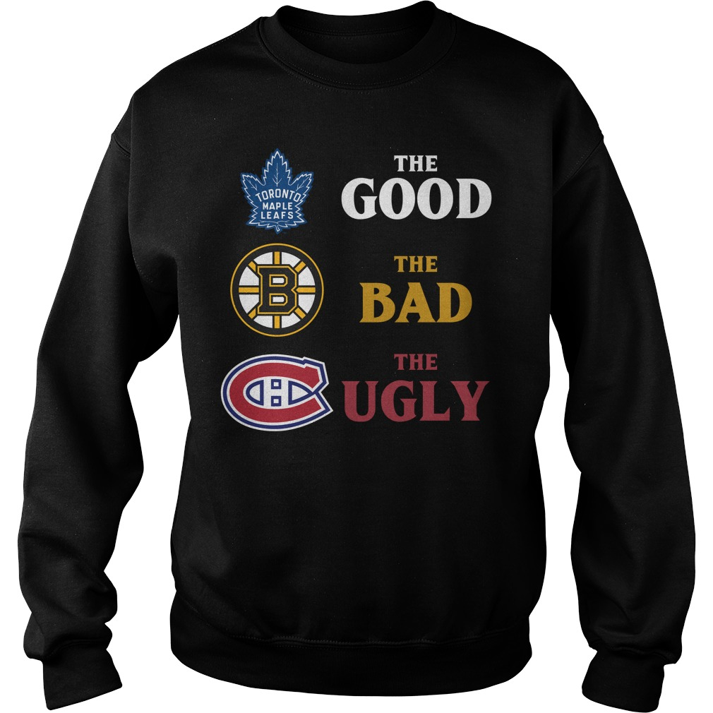 Toronto Maple Leafs The Good Bruins The Bad Hurricanes The Ugly Shirt sweater