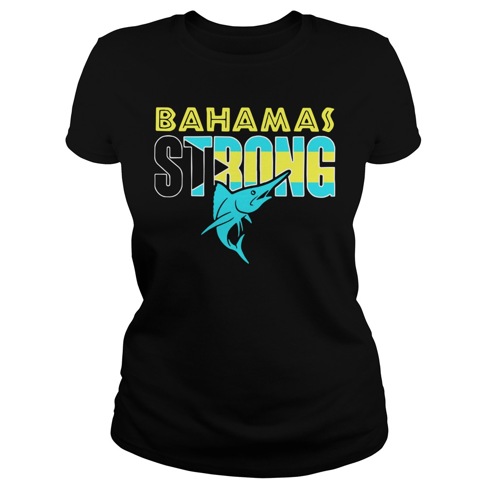Bahamas Strong Shirt ladies tee
